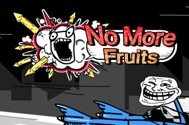 No More Fruits